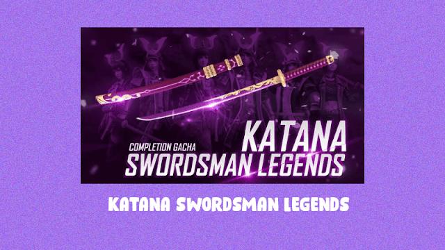 Katana Swordsman Legends - Free Fire