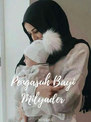 Novel Pengasuh Bayi Milyader Karya Reylova Full Episode