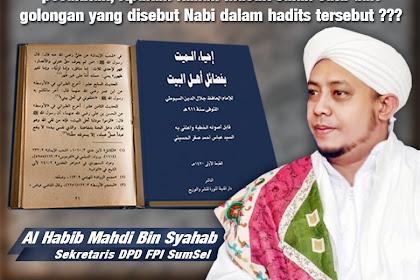 Habib Bahar Ditahan, Habib Mahdi Syahab Paparkan Hadits Tentang Ahlul Bait