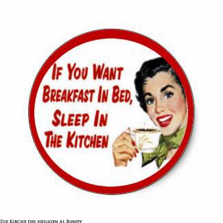 Witzige Sprüche für Männer - Willst du Essen im Bett, schlaf in der Küche
