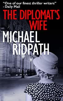 The Diplomat's Wife by Michael Ridpath