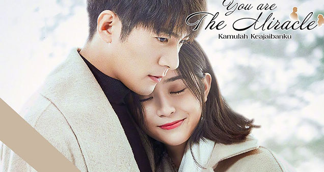 Download Drama China You Are the Miracle Batch Subtitle Indonesia