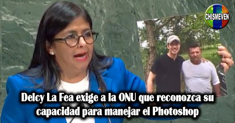 Delcy La Fea exige a la ONU que reconozca su capacidad para manejar el Photoshop