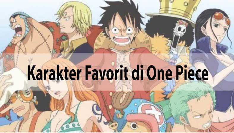 10 Karakter Favorit di Anime One Piece Versi Penadiri
