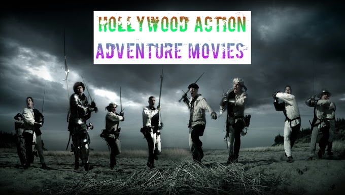 Hollywood Action Adventure Movies
