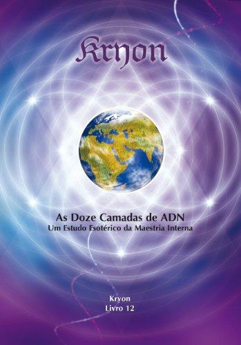 AS DOZE CAMADAS DE ADN (Kryon Livro 11) - Lee Carroll