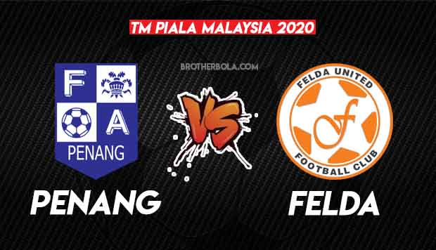 Live Streaming Pulau Pinang vs Felda United Piala Malaysia 6.11.2020