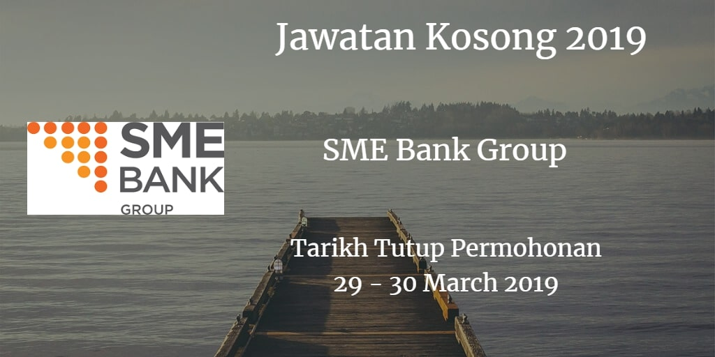 Jawatan Kosong SME Bank Group 29 - 30 March 2018
