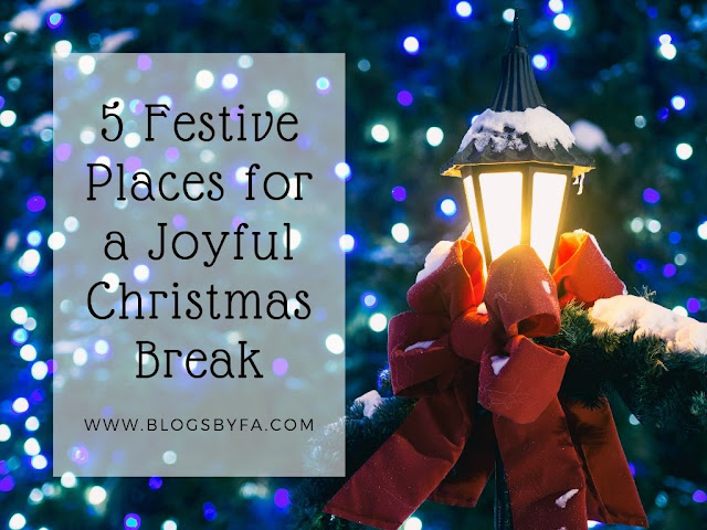 5 Festive Places for a Joyful Christmas Break