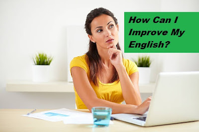 How Can I Improve My English
