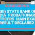 (SBI) State Bank of India  Probationary  Officers – Main exam result declared