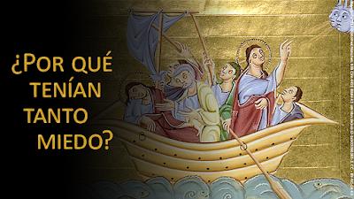 Evangelio según san Marcos (4, 35-41): ¿Por qué tenían tanto miedo? ¿Aún no tienen fe?