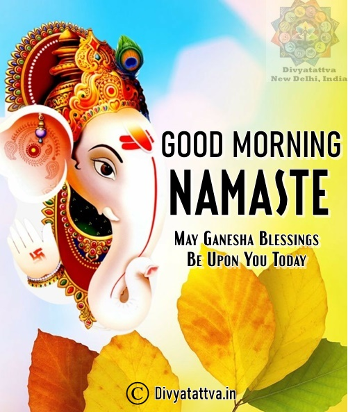 Ganesha morning wishes, good morning greetings, happy morning inspiration