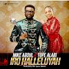 Mike Abdul ft. Tope Alabi – Iro Halleluyah