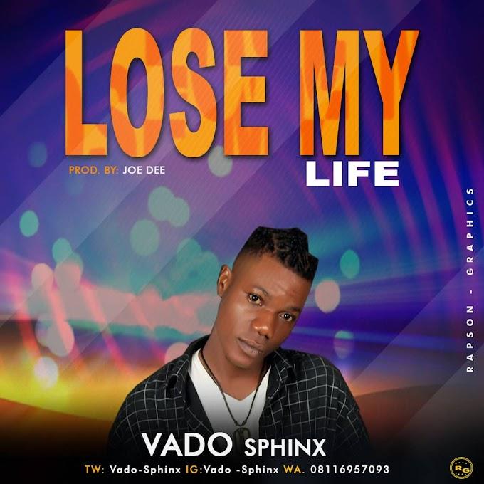 Vado Sphinx - Lose my Life