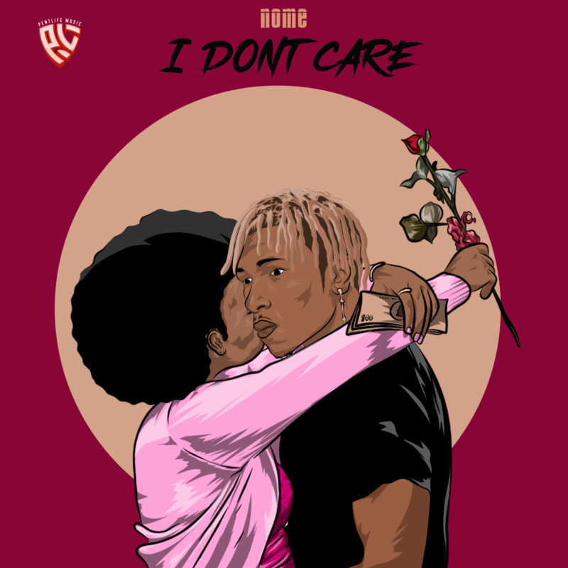 "Nome – ""I Don't Care"" #Arewapublisize"