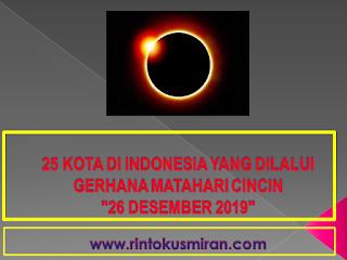"""25 KOTA DI INDONESIA YANG DILALUI GERHANA MATAHARI CINCIN """"26 DESEMBER 2019"""""""