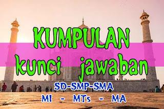kumpulan Kunci Jawaban SD Soal SMP Soal SMA Soal MA Soal SMK