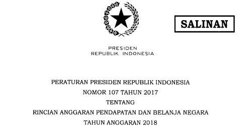 Perpres Nomor 107 Tahun 2017 Tentang Rincian APBN Tahun Anggaran 2018