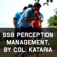 SSB Perception Management, State of Mind And Focus by Col. Kataria