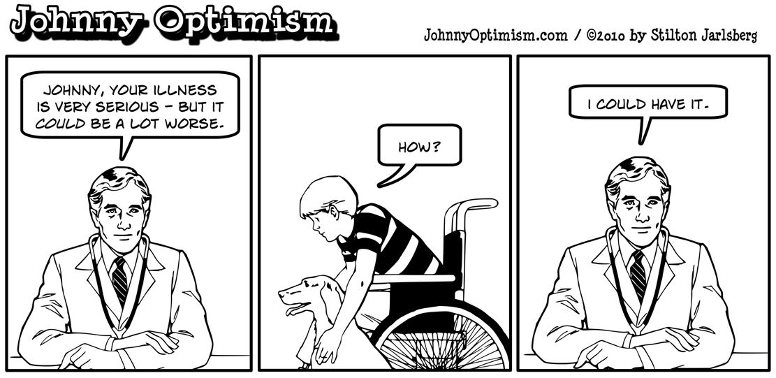 johnnyoptimism, johnny optimism, doctor, diagnosis, things could be worse