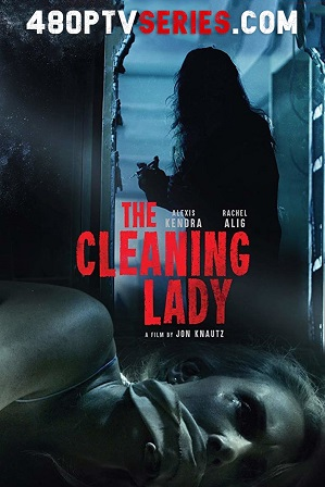 Watch Online Free The Cleaning Lady (2018) Full English Movie Download 720p Web-DL