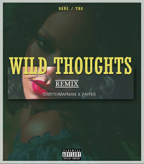 MUSIC: Payper - Wild Thoughts [Cover] Ft Terry Tha Rapman