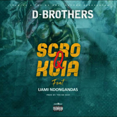 D. Brothers feat. Uami Ndongadas - Scró Que Kuia (Prod. Teo No Beat) 2019.jpg