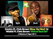 Davido Ft. Chris Brown 'Blow My Mind' Or Wizkid Ft. Chris Brown 'African Bad Girl ' ( Which Is A Major Hit ?)