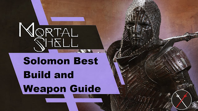 Mortal Shell: Solomon Best Build and Weapon Guide