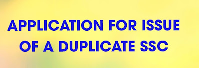 APPLICATION FOR ISSUE OF A DUPLICATE SSC