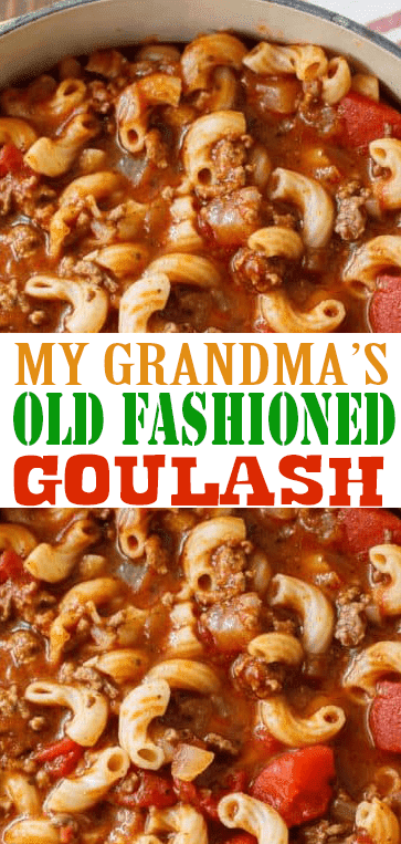 GRANDMA'S OLD #FASHIONED #GOULASH