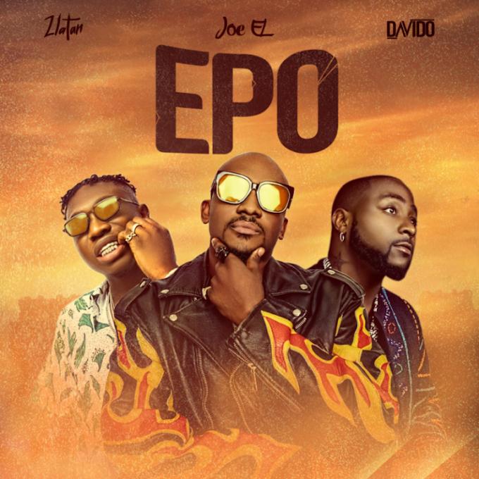 """[MUSIC]Joe El x Zlatan x Davido – """"Epo"""""""
