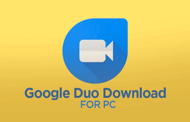 Google Duo pc downlaod guide