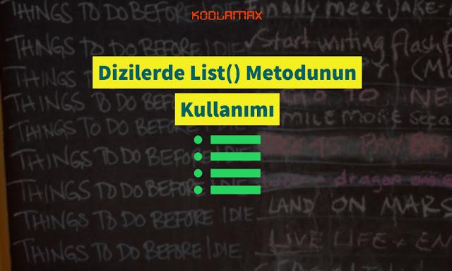 Dizilerde List() Fonksiyonunun Kullanımı