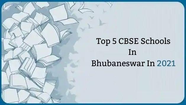 Top 5 CBSE Schools In Bhubaneswar In 2021