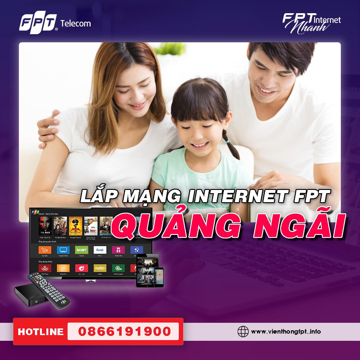 Đăng ký Internet FPT Quảng Ngãi - Miễn phí lắp đặt - Tặng 2 tháng cước