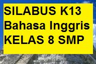 Silabus Bahasa Inggris K13 Kelas 8 Smp Revisi Terbaru 2020 Kherysuryawan Id