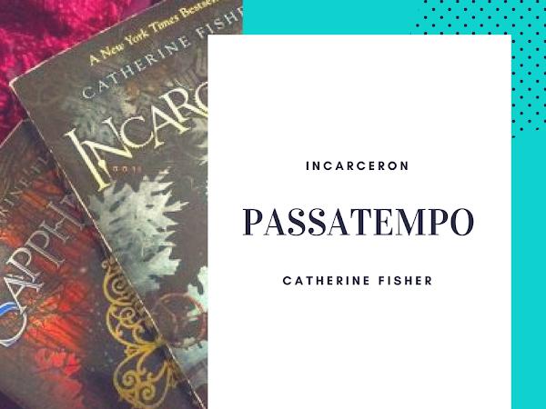 | Passatempo #2 | Incarceron de Catherine Fisher