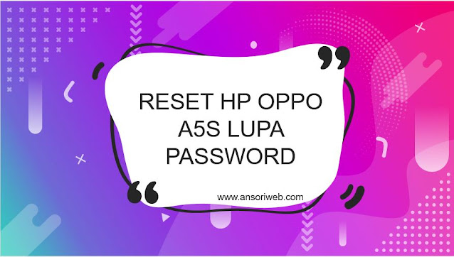 Cara Reset Hp Oppo A5S Lupa Password