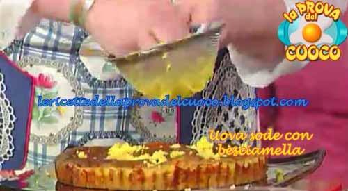 Uova sode con besciamella ricetta luisanna messeri da la for Cucinare uova sode