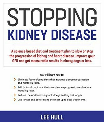 Lee Hull's Book: How to Stop the Progression of Kidney Disease