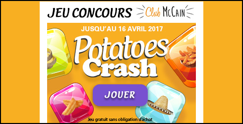 Participer - MCCAIN JEU POTATOES CRASH