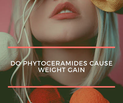 Do phytoceramides cause weight gain