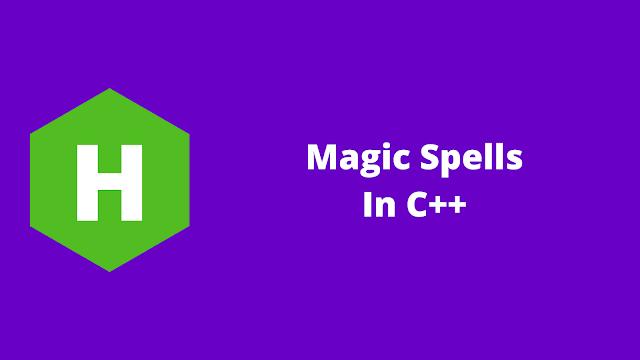 HackerRank Magic Spells in C++ problem solution