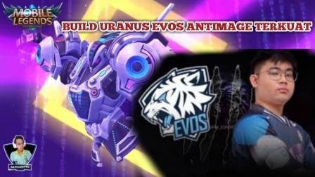 Build Uranus Evos Antimage Terkuat