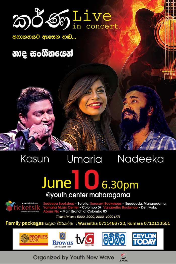KARNA - Live in concert. Kasun - Umaria - Nadeeka with naadha. June 10th Youth Center Maharagama