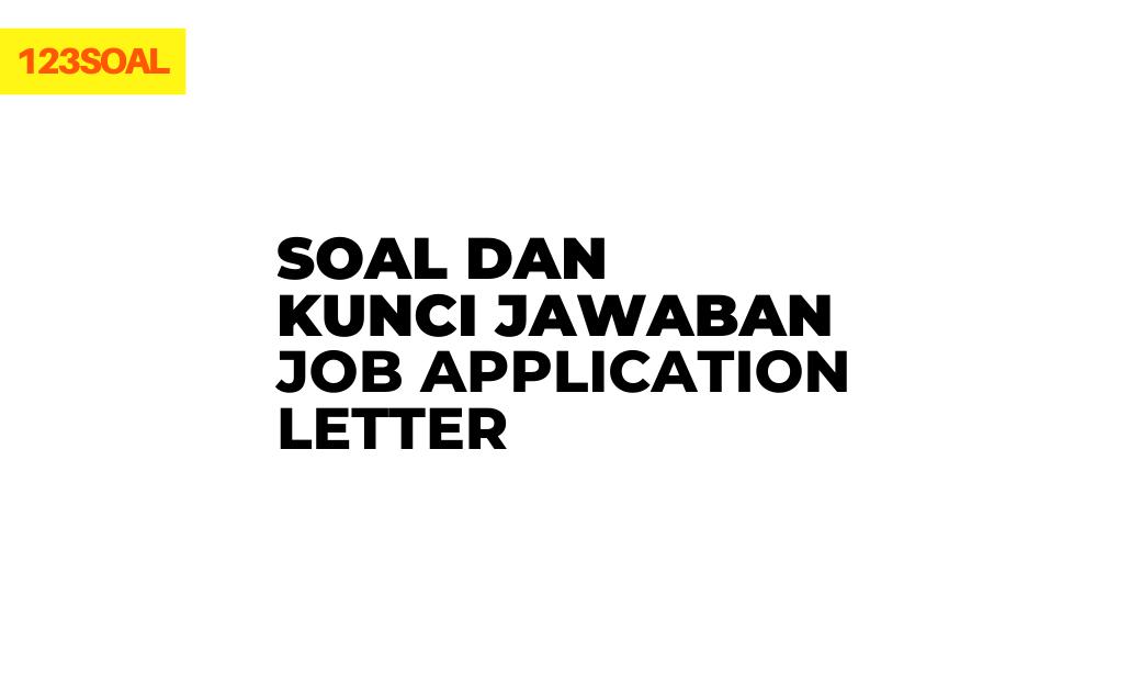 Soal dan Kunci Jawaban Job Application Letter