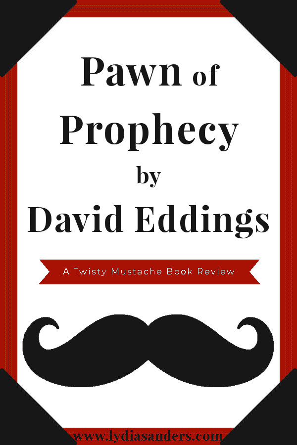 Pawn of Prophecy by David Eddings | Lydia Sanders #TwistyMustacheReviews