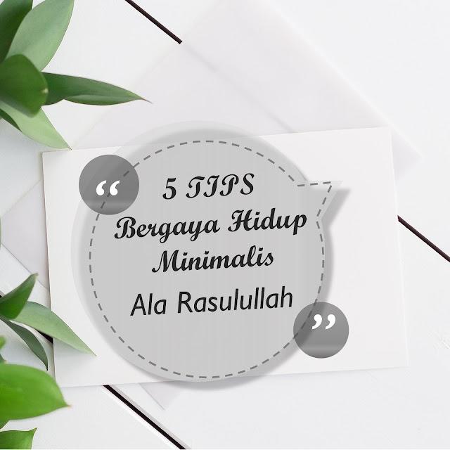 5 Tips Bergaya Hidup Minimalis Ala Rasulullah